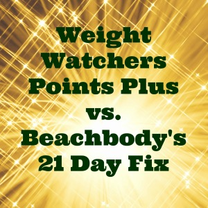 Weight Watchers vs. 21 Day Fix
